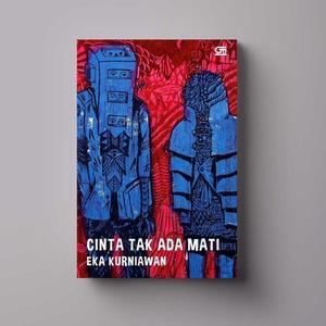 files/user/4/cinta_tak_ada_mati_eka_kurniawan.jpeg